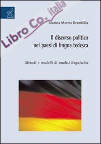 Il discorso politico nei paesi di lingua tedesca. Metodi e modelli di analisi linguistica