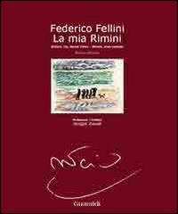 Federico Fellini. La mia Rimini. [Edizione Italiana, Inglese e Francese]