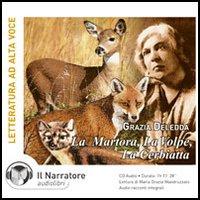 La martora, la volpe, la cerbiatta. Audiolibro. CD Audio. [Edizione Integrale]