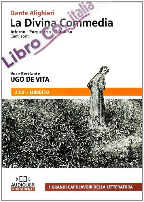 La Divina Commedia. Inferno-Purgatorio-Paradiso. Canti Scelti. Audiolibro. CD Audio