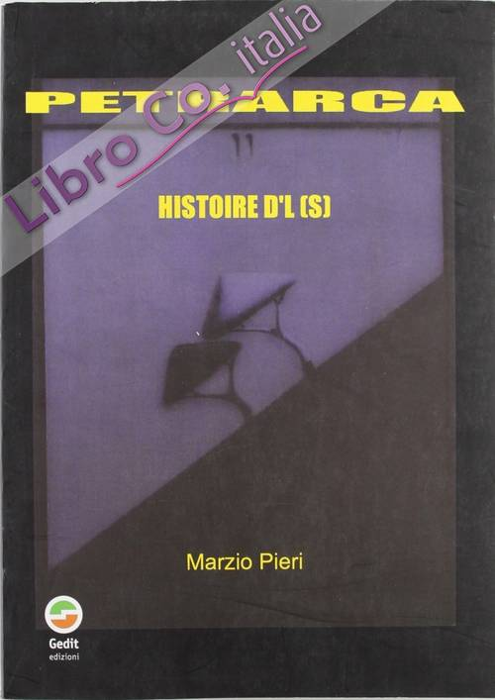 Petrarca. Histoire d'l(s)