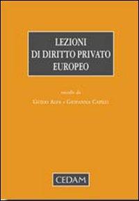 Lezioni di diritto privato europeo