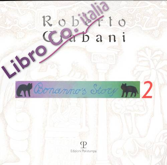 Roberto Ciabani. Bonanno's Story 2