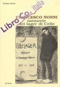 Francesco Nonni. Memorie del lager di Celle