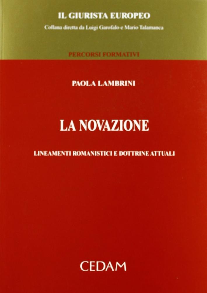 La novazione. Lineamenti romanistici e dottrine attuali.