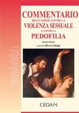 Commentario delle Norme Contro La Violenza Sessuale e Contro La Pedofilia