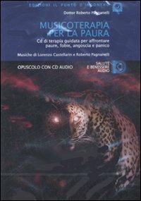 Musicoterapia per la paura. CD Audio.