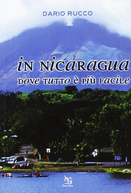 In Nicaragua. Dove tutto è più facile.