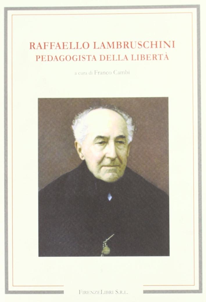 Raffaello Lambruschini. Pedagogista della libertà.