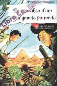 Lo scarabeo d'oro e la grande piramide. Ediz. illustrata