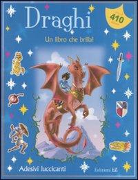 Draghi. Un libro che brilla! Con adesivi. Ediz. illustrata