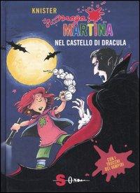 Maga Martina nel castello di Dracula. Ediz. illustrata