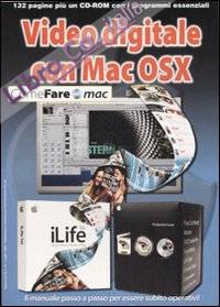 Video digitale con Mac OSX. Ediz. illustrata. Con CD-ROM