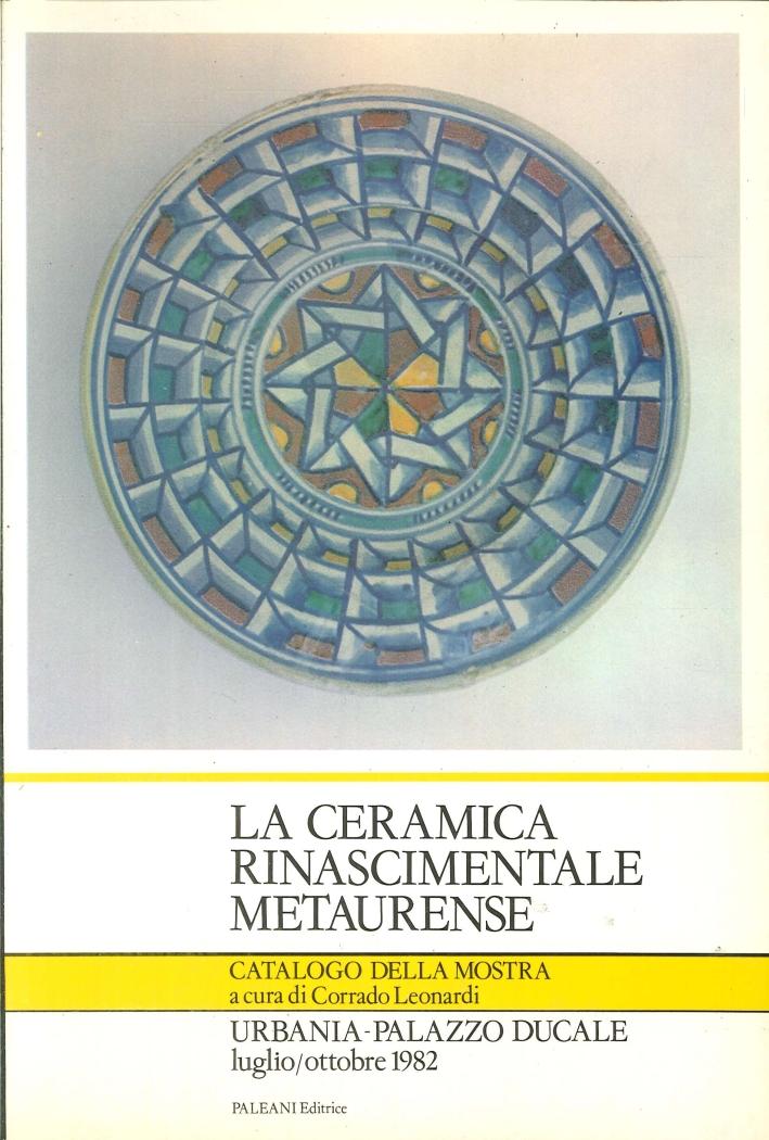 La ceramica rinascimentale metaurense.