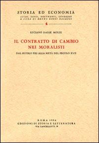 Il contratto di cambio nei moralisti dal secolo XIII alla metà del secolo XVII.