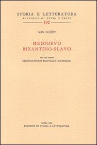 Medioevo Bizantino-Slavo. Vol. 1: Studi di Storia Politica e Culturale..