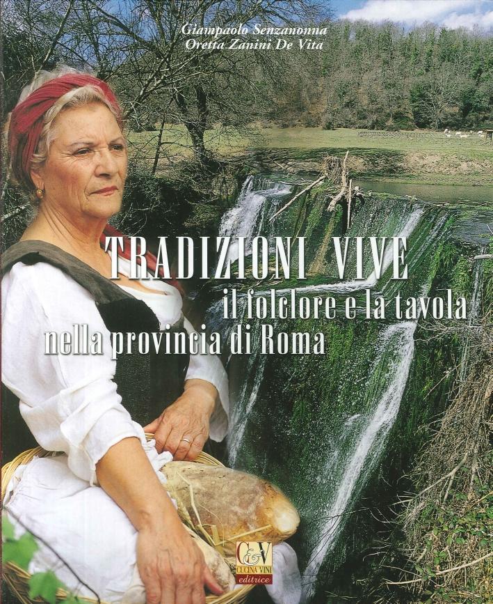 Tradizioni Vive. Il Folclore e la Tavola nella Provincia di Roma
