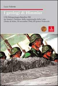 I geologi di Himmler. L'SS-Wehrgeologen-Bataillon 500 tra Veneto e Trentino