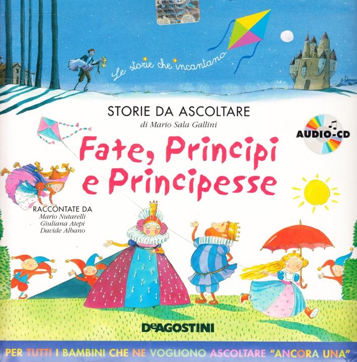 Fate, Principi e Principesse. Audiolibro. CD Audio