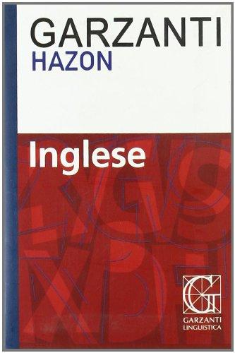 Dizionario inglese Hazon Garzanti.