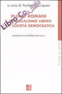 Mario Romani. Il sindacalismo libero e la società democratica
