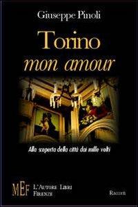 Torino, mon amour. Alla scoperta della città dai mille volti.
