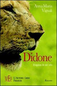 Didone. Passione e mistero nell'Africa dei masai.