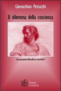 Il dilemma della coscienza. Una questione filosofica o scientifica?.