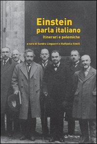 Einstein parla italiano. Itinerari e polemiche.
