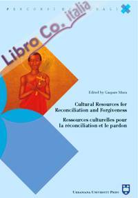 Cultural resources for reconciliation and forgiveness-Ressources culturelles pour la réconciliation et le pardon