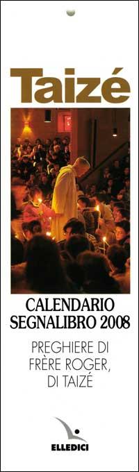 Taizé. Calendario segnalibro 2008.