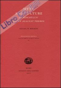 Myth and culture in Aeschylus' Seven against Thebes. [hardback Ed.].