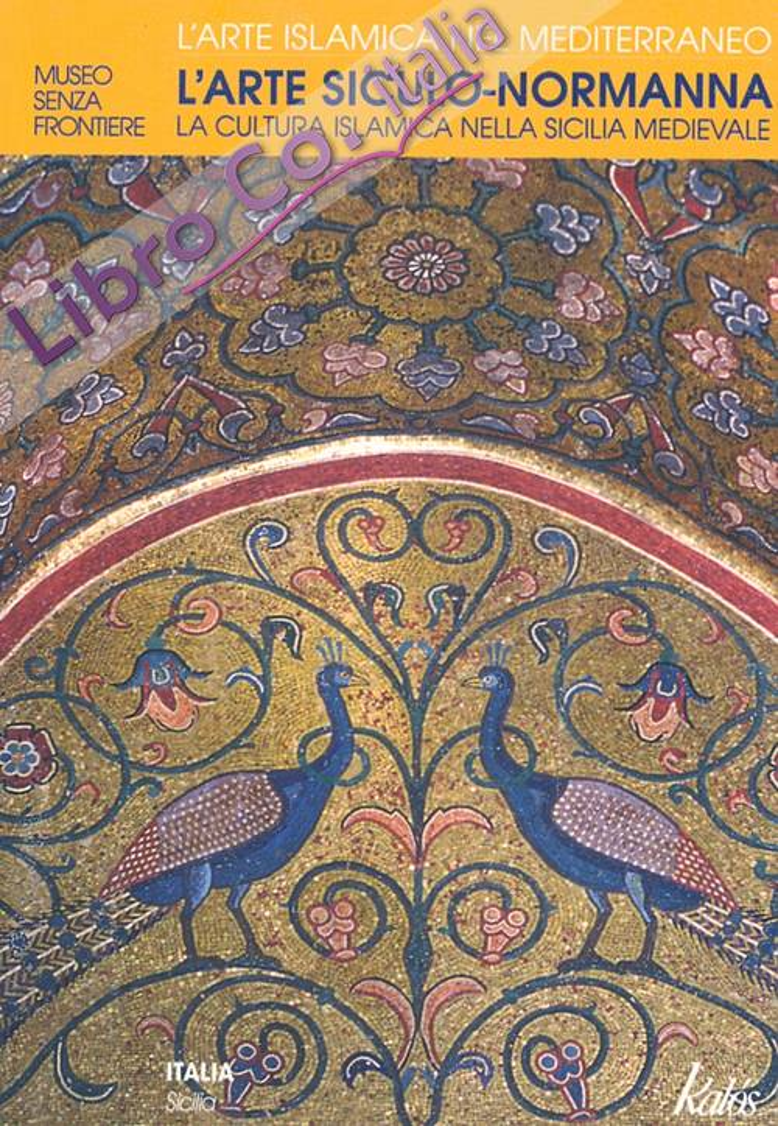 L'arte Siculo-Normanna. La cultura islamica nella Sicilia medievale