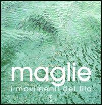 Maglie. I movimenti del filo.