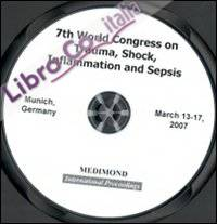 Seventh World congress on trauma, shock, inflammation and sepsis (Munich, 13-17 March 2007). CD-ROM.