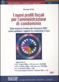 I nuovi profili fiscali per l'amministrazione di condominio. Dalla manovra d'estate alla finanziaria 2007, come cambiano i rapporti fra condominio e fisco.