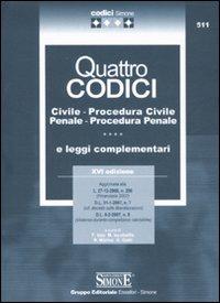 Quattro codici. Civile, procedura civile, penale, procedura penale e leggi complementari