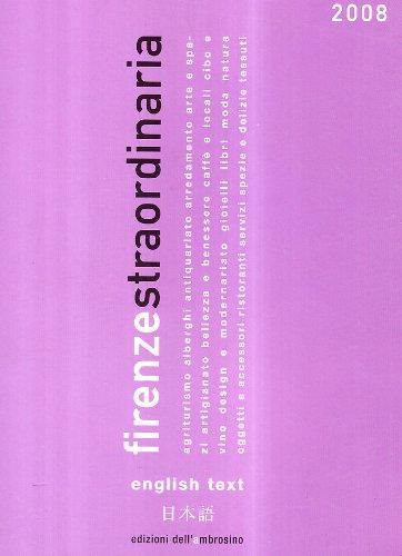 Firenze straordinaria 2008. [Edizione Italiana e Inglese].
