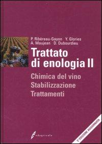 Trattato di enologia. Vol. 2: Chimica del vino, stabilizzazione e trattamenti