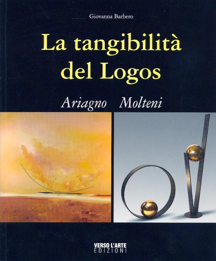 Cristina Ariagno. Maria Molteni. La tangibilità del Logos.