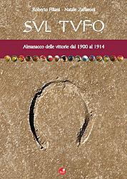 Sul tufo. Almanacco delle vittorie dal 1900 al 1914. Vol. 1.