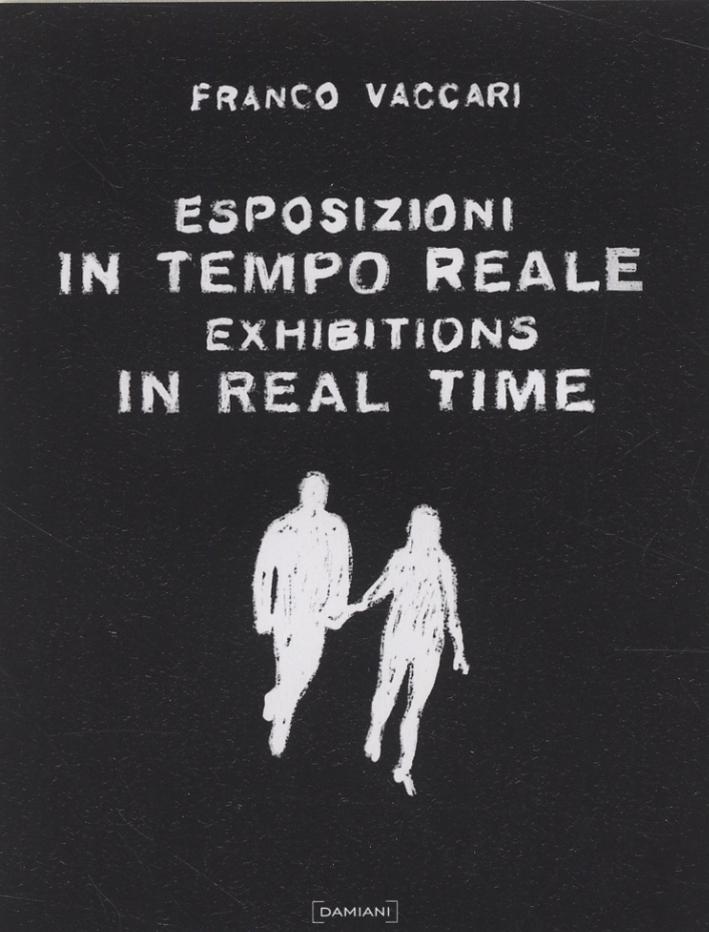 Franco Vaccari. Esposizioni in tempo reale. Exhibitions in Real Time