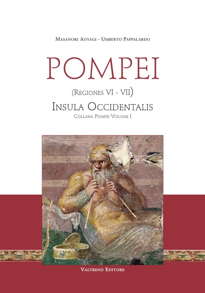 Pompei. Vol. 1: Regiones Vi-VII. Insula Occidentalis.