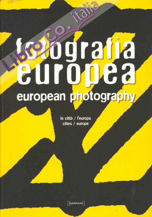 Fotografia Europea. Le Città, Europa. - European Photography. Cities, Europe.