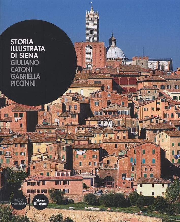 Storia illustrata di Siena.