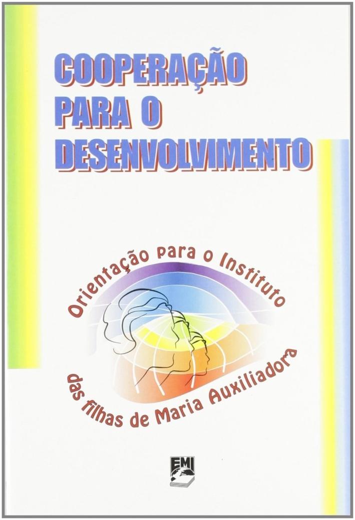 Cooperação para o desenvolvimento. Orientação para o Instituto das Filhas de Maria Auxiliadora