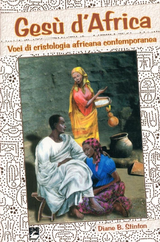 Gesù d'Africa. Voci di cristologia africana contemporanea