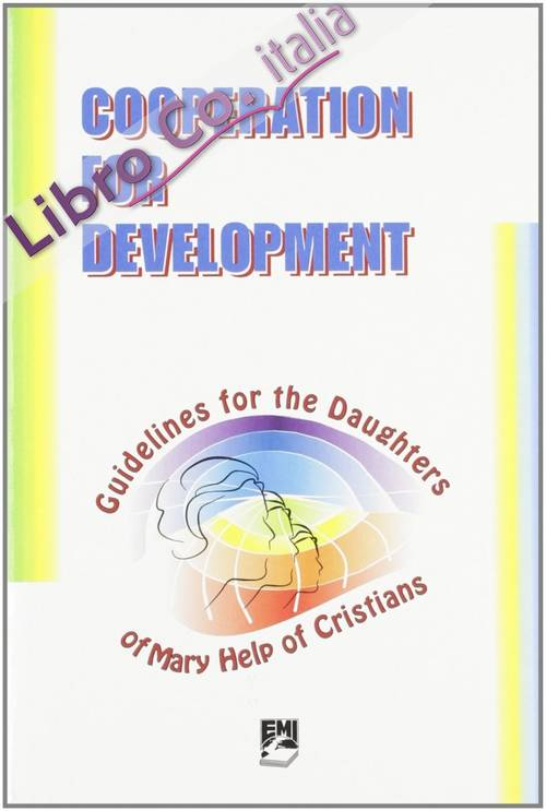 Cooperation for development. Guidelines for the Daughters of Mary Help of Christians