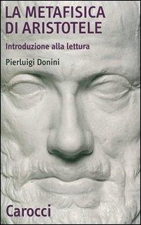 La Metafisica di Aristotele. Introduzione alla lettura.