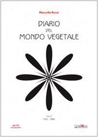 Diario del mondo vegetale. Vol. 1: 1995-2000.